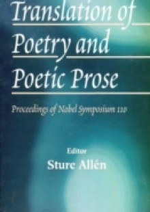 Обложка книги  - Translation Of Poetry And Poetic Prose, Proceedings Of The Nobel Symposium 110