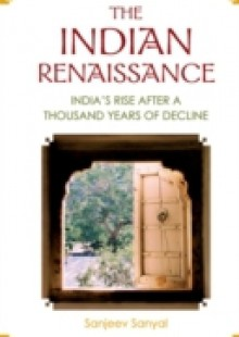 Обложка книги  - Indian Renaissance, The: India's Rise After A Thousand Years Of Decline