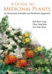 Обложка книги  - Guide To Medicinal Plants, A: An Illustrated Scientific And Medicinal Approach
