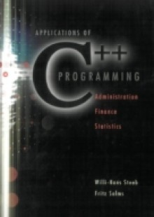 Обложка книги  - Applications Of C++ Programming: Administration, Finance And Statistics