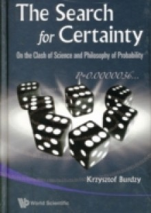 Обложка книги  - Search For Certainty, The: On The Clash Of Science And Philosophy Of Probability