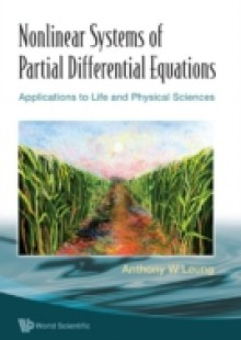 Обложка книги  - Nonlinear Systems Of Partial Differential Equations: Applications To Life And Physical Sciences