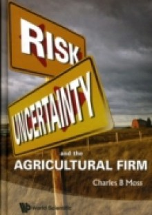 Обложка книги  - Risk, Uncertainty And The Agricultural Firm