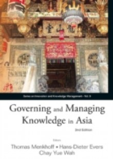 Обложка книги  - Governing And Managing Knowledge In Asia (2nd Edition)