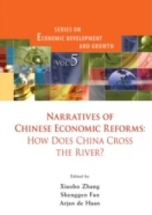 Обложка книги  - Narratives Of Chinese Economic Reforms: How Does China Cross The River?