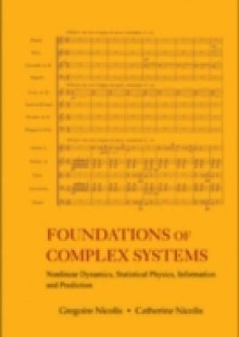 Обложка книги  - Foundations Of Complex Systems: Nonlinear Dynamics, Statistical Physics, Information And Prediction