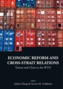 Обложка книги  - Economic Reform And Cross-strait Relations: Taiwan And China In The Wto