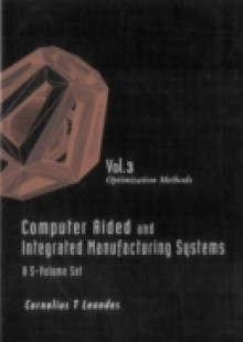 Обложка книги  - Computer Aided And Integrated Manufacturing Systems (A 5-volume Set) – Volume 3: Optimization Methods