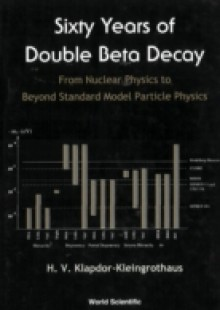 Обложка книги  - Sixty Years Of Double Beta Decay: From Nuclear Physics To Beyond Standard Model
