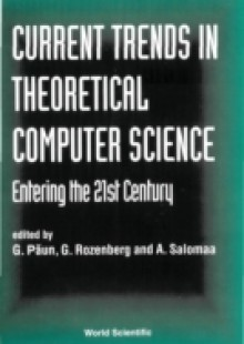 Обложка книги  - Current Trends In Theoretical Computer Science – Entering The 21st Century