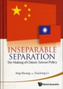 Обложка книги  - Inseparable Separation: The Making Of China's Taiwan Policy