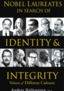 Обложка книги  - Nobel Laureates In Search Of Identity And Integrity: Voices Of Different Cultures