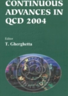 Обложка книги  - Continuous Advances In Qcd 2004 – Proceedings Of The Conference