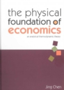 Обложка книги  - Physical Foundation Of Economics, The: An Analytical Thermodynamic Theory