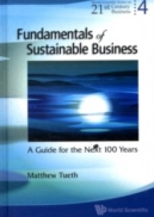Обложка книги  - Fundamentals Of Sustainable Business: A Guide For The Next 100 Years