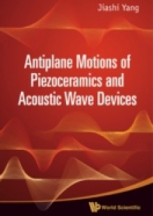 Обложка книги  - Antiplane Motions Of Piezoceramics And Acoustic Wave Devices