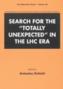 Обложка книги  - Search For The &quote;Totally Unexpected&quote; In The Lhc Era – Proceedings Of The International School Of Subnuclear Physics