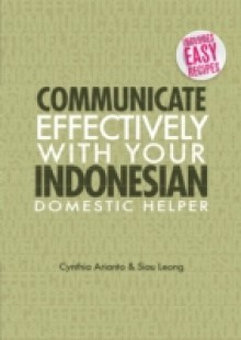 Обложка книги  - Communicate Effectively with your Indonesian Domestic W