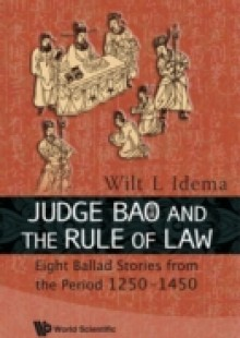 Обложка книги  - Judge Bao And The Rule Of Law: Eight Ballad-stories From The Period 1250-1450