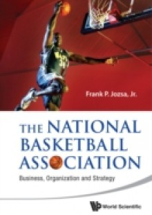 Обложка книги  - National Basketball Association, The: Business, Organization And Strategy