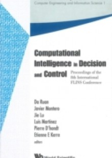 Обложка книги  - Computational Intelligence In Decision And Control – Proceedings Of The 8th International Flins Conference