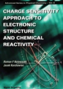 Обложка книги  - Charge Sensitivity Approach To Electronic Structure And Chemical Reactivity