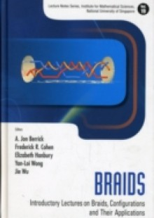 Обложка книги  - Braids: Introductory Lectures On Braids, Configurations And Their Applications