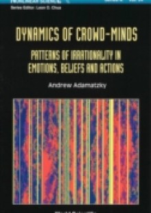 Обложка книги  - Dynamics Of Crowd-minds: Patterns Of Irrationality In Emotions, Beliefs And Actions