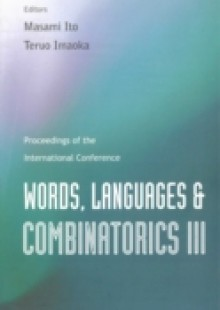 Обложка книги  - Words, Languages And Combinatorics Iii, Proceedings Of The International Colloquium
