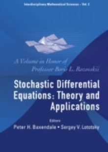 Обложка книги  - Stochastic Differential Equations: Theory And Applications – A Volume In Honor Of Professor Boris L Rozovskii