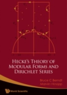 Обложка книги  - Hecke's Theory Of Modular Forms And Dirichlet Series (2nd Printing And Revisions)