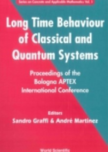 Обложка книги  - Long Time Behaviour Of Classical And Quantum Systems – Proceedings Of The Bologna Aptex International Conference
