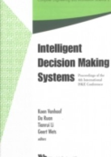 Обложка книги  - Intelligent Decision Making Systems – Proceedings Of The 4th International Iske Conference On Intelligent Systems And Knowledge