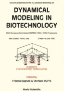 Обложка книги  - Dynamical Modeling In Biotechnology – Lectures Presented At The Eu Advanced Workshop