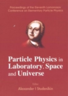 Обложка книги  - Particle Physics In Laboratory, Space And Universe – Proceedings Of The Eleventh Lomonosov Conference On Elementary Particle Physics