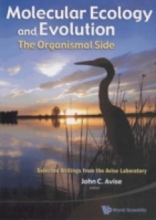 Обложка книги  - Molecular Ecology And Evolution: The Organismal Side: Selected Writings From The Avise Laboratory