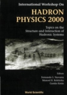 Обложка книги  - Hadron Physics 2000: Topics On The Structure And Interaction Of Hadronic Systems, Procs Of The Intl Workshop