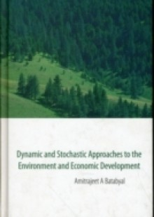 Обложка книги  - Dynamic And Stochastic Approaches To The Environment And Economic Development