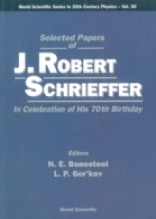 Обложка книги  - Selected Papers Of J Robert Schrieffer In Celebration Of His 70th Birthday