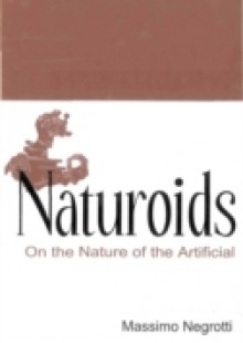 Обложка книги  - Naturoids: On The Nature Of The Artificial