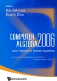 Обложка книги  - Computer Algebra 2006: Latest Advances In Symbolic Algorithms – Proceedings Of The Waterloo Workshop