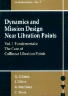 Обложка книги  - Dynamics And Mission Design Near Libration Points – Vol I: Fundamentals: The Case Of Collinear Libration Points