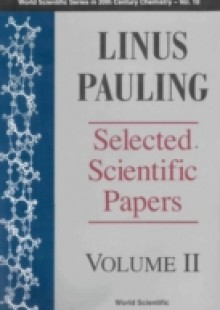 Обложка книги  - Linus Pauling – Selected Scientific Papers (In 2 Volumes) – Volume 2