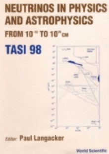 Обложка книги  - Neutrinos In Physics And Astrophysics From: 10-33 To 10+28 Cm (Tasi 1998)