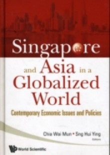 Обложка книги  - Singapore And Asia In A Globalized World: Contemporary Economic Issues And Policies