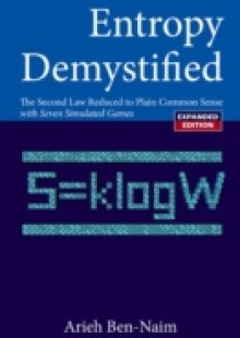 Обложка книги  - Entropy Demystified: The Second Law Reduced To Plain Common Sense (Revised Edition)