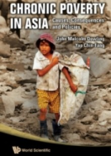 Обложка книги  - Chronic Poverty In Asia: Causes, Consequences And Policies