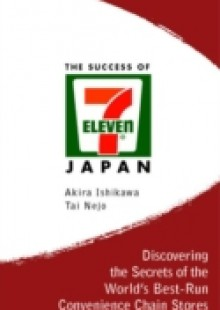 Обложка книги  - Success Of 7-eleven Japan, The: Discovering The Secrets Of The World's Best-run Convenience Chain Stores