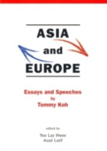 Обложка книги  - Asia And Europe: Essays And Speeches By Tommy Koh