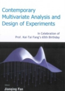 Обложка книги  - Contemporary Multivariate Analysis And Design Of Experiments: In Celebration Of Prof Kai-tai Fang's 65th Birthday